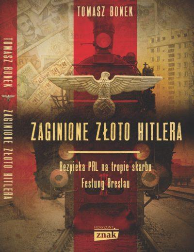 Zaginione złoto Hitlera. Bezpieka PRL na tropie złota Breslau